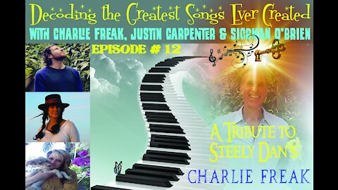 Decoding the Greatest Songs Ever Created ~ Episode 12 ~ Steely Dan's, Charlie Freak