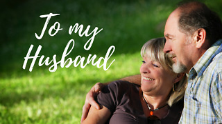 To my Husband - Greeting 2 - Video