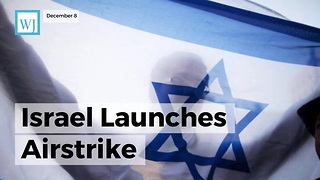 Israel Launches Airstrike - Video