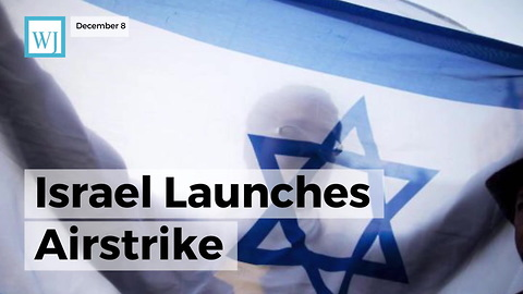 Israel Launches Airstrike