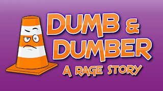 Dumb and Dumber: A Rage Story