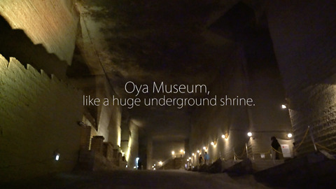 Oya Museum, like a huge underground shrine
