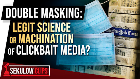 Double Masking: Legit Science or Machination of Clickbait Media?