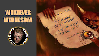 WHATEVER WEDNESDAY: YouTube Censorship | Trump Path to Victory? | Live Chat
