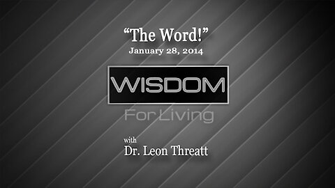 """The Word!"" Dr. Leon Threatt January 28, 2014"