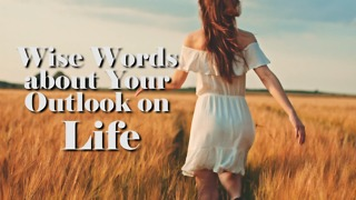 To You: Wise Words about Your Outlook on Life - Video