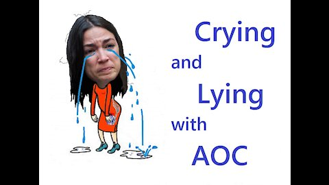 Crying and Lying with AOC
