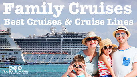 Best  Family Cruises And Cruise Lines
