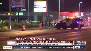 OVERNIGHT: Homeless man stabbed, killed on Maryland Parkway - Video