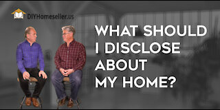 Just What Should You Disclose to a Buyer about Your Home?