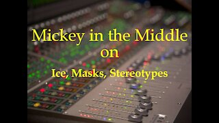 210210 Mickey in the Middle on Ice, Masks, Stereotypes