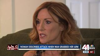 Woman describes attack when man grabbed her arm - Video