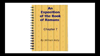 Major New Testament Works by William Kelly Romans chapter 7 Audio Book