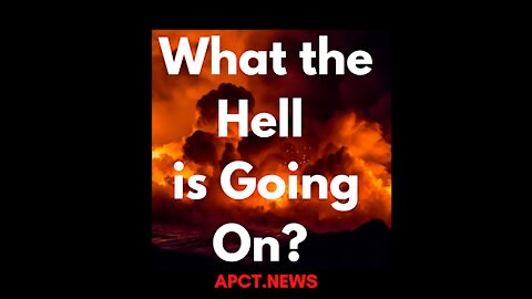 The APCT Team Asks: WHAT THE HELL IS GOING ON?