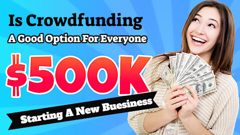 Is Crowdfunding A Good Option For Everyone Starting Up A Business