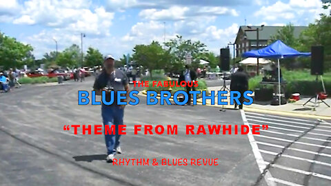 "The Blues Brothers ""Theme From Rawhide"""