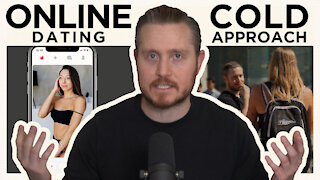 Online Dating vs Cold Approch - Which is Better?