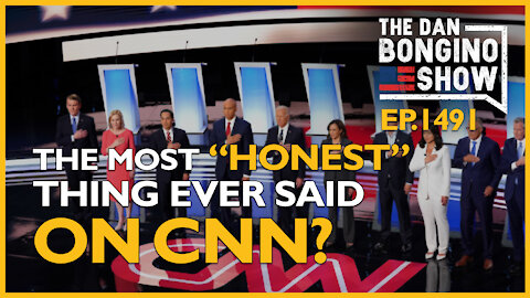 """Ep. 1491 The Most """"Honest"""" Thing Ever Said On CNN - The Dan Bongino Show"""