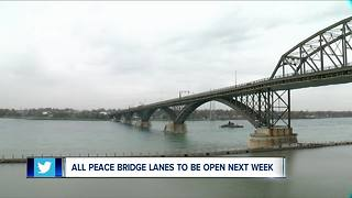 All Peace Bridge lanes to be open next week - Video
