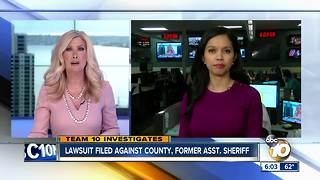 Lawsuit filed against the SD County and former Asst. Sheriff - Video