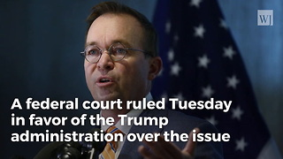Federal Court Sides With Trump Administration - Video