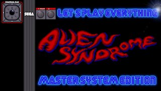 Let's Play Everything: Alien Syndrome (SMS)