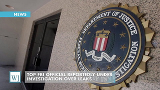 Top FBI Official Reportedly Under Investigation Over Leaks - Video