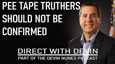 Direct with Devin: Pee Tape Truthers Should Not be Confirmed