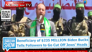 Beneficiary of $235 MILLION Biden Bucks Tells Followers to Go Cut Off Jews' Heads