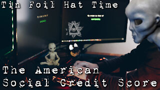 The American Social Credit Score | Tin Foil Hat Time 21.1