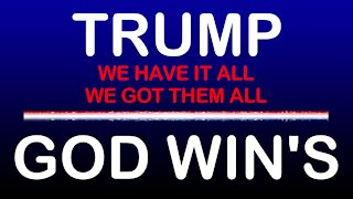 TRUMP * GOD WIN'S ** We Have It All * We Got Them All
