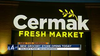 New Cermak Fresh Market Store opens in Walker's Point neighborhood - Video