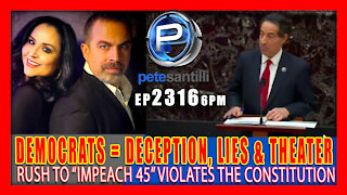 EP 2316-6PM SHAM IMPEACHMENT TRIAL BEGINS WITH USUAL DEMOCRAT DECEPTIONS; LIES & THEATER