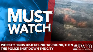 Worker Finds Object Underground, Then The Police Shut Down The City - Video