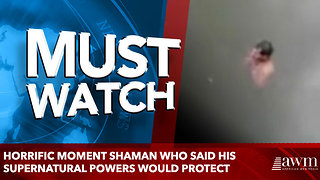 Horrific moment shaman who said his supernatural powers would protect - Video