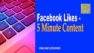 Facebook Likes-5 Minute Content