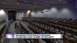 Michigan State Police teaching churches how to beef up security - Video