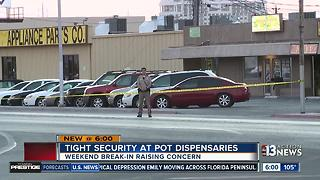 Weekend break-in causing concern at dispensaries. - Video