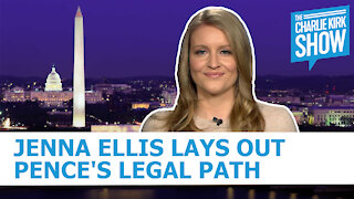 The Charlie Kirk Show - Jenna Ellis Lays Out Pence's Legal Path