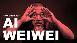 The Case for Ai Weiwei - Video