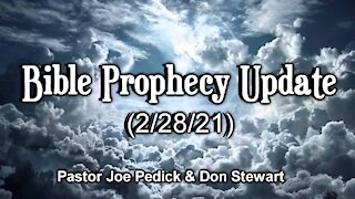 Bible Prophecy Update - 2/28/21