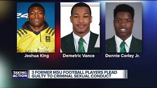 3 former MSU football players plead guilty to criminal sexual conduct - Video