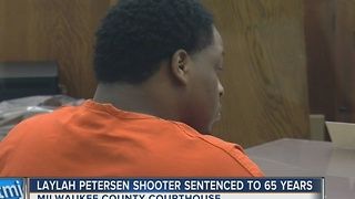Milwaukee man sentenced to 65 years in prison in Laylah Petersen's shooting death - Video