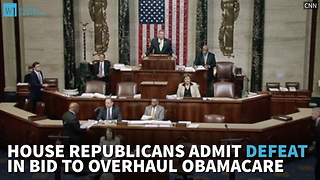 House Republicans Admit Defeat In Bid To Overhaul Obamacare - Video
