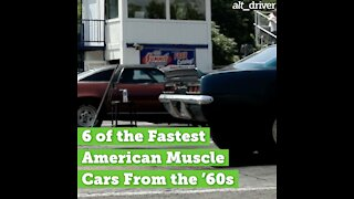 6 of the Fastest American Muscle Cars From the '60s