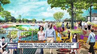 Proposal to honor Joe Louis with new Greenway Project connecting cities - Video