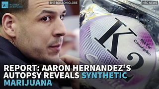 Report: Aaron Hernandez's Autopsy Reveals Synthetic Marijuana - Video
