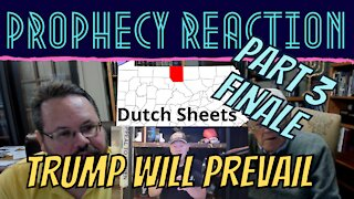 GOD'S NOT DONE WITH MR TRUMP! DUTCH SHEETS PROPHECY REACTION, PART 3