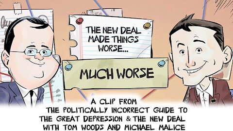 The New Deal made Things Worse... Much Worse | Politically Incorrect Guide to the Great Depression