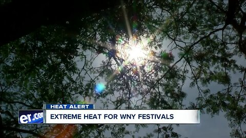Extreme heat expected for WNY festivals